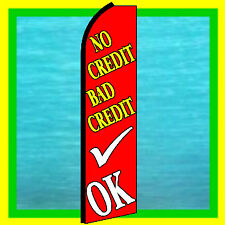 NO CREDIT BAD CREDIT OK ADVERTISING SIGN Feather Swooper Bow Banner Flutter Flag