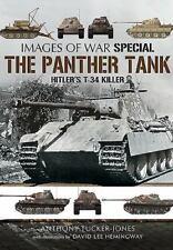 The Panther Tank: Hitler's T-34 Killer (Images of War), , Tucker-Jones, Anthony,