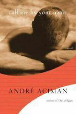 Call Me by Your Name by Andre Aciman (Hardback, 2007)