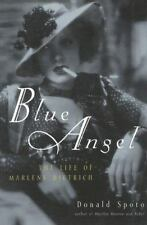 Blue Angel : The Life of Marlene Dietrich by Donald Spoto (2000, Paperback)
