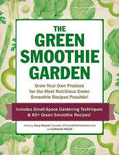The Green Smoothie Garden Tracy Russell/Catherine Abbott Grow Your Own Produce