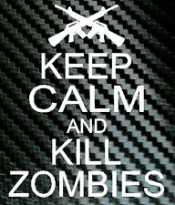 Keep Calm and Kill ZOMBIES Funny Car Laptop Decal Vinyl Sticker