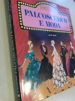 LIBRO: PALCOSCENICO E MODA 1950/1960 ANNIE BOARI