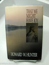 THAT WE MIGHT HAVE JOY- Attributes of Jesus Christ President Howard W. Hunter Mo