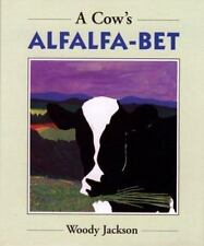A Cow's Alfalfa-Bet by Woody Jackson (2003, Reinforced, Teacher's Edition of...