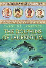 The Roman Mysteries: The Dolphins of Laurentum: Book 5, By Lawrence, Caroline,in