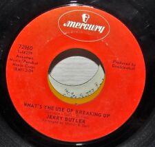 JERRY BUTLER WHAT'S THE USE OF BREAKING UP & A BRAND NEW ME MERCURY 45 79260 VG+