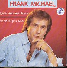 FRANK MICHAEL 45 TOURS BELGIQUE LAISSE-MOI UNE CHANCE