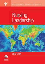 International Council of Nurses: Nursing Leadership, Shaw, Sally, Used; Very Goo