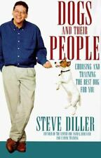 Dogs and Their People Choosing and Training the Best Dog for You by Steve Diller