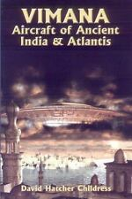 Vimana Aircraft of Ancient India and Atlantis: By David Hatcher Childress