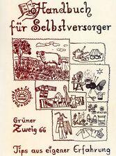 Handbuch für Selbstversorger - Tips, Rezepte, Anleitungen aus eigener Erfahrung!