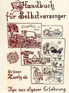 Handbuch für Selbstversorger - Brot, Getränke, Käse uvm. durch Selbstversorgung