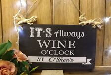 SHABBY CHIC PERSONALISED IT'S ALWAYS WINE O'CLOCK PLAQUE 15x25cm