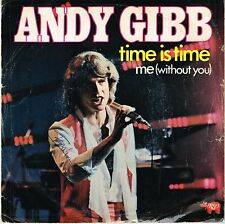 45 giri ANDY GIBB - Time is time / Me (Without you) 1980