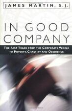 In Good Company: The Fast Track from the Corporate World to Poverty, Chastity, a