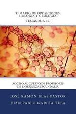 Temario de Oposiciones. Biologia y Geologia. Temas 26 A 30 : Acceso Al Cuerpo...