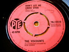 "THE VISCOUNTS - DON'T LET ME CROSS OVER  7"" VINYL"