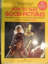How to Take Good Pictures: A Photo Guide by Kodak