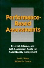 Performance-Based Assessments : External, Internal and Self Assessment Tools