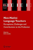 Non-Native Language Teachers. Perceptions, Challenges and Contributions to the P