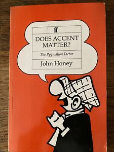 Does Accent Matter?: The Pygmalion Factor, John Honey, Used; Good Book