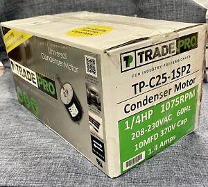 Trade Pro TP-C25-1SP2 Condenser Motor 1/4 HP 1075RPM 208-230VAC 60Hz 1.4 Amps