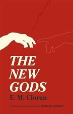 The New Gods: By Cioran, E. M.