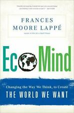 EcoMind: Changing the Way We Think, to Create the World We Want by Lappe, France