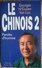GEORGES NGUYEN VAN LOC LE CHINOIS 2 PAROLES D'HOMME 1992 PORT AU PRIX COUTANT