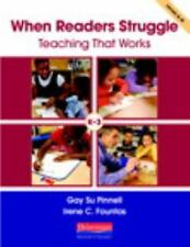 When Readers Struggle: Teaching That Works: By Gay Su Pinnell, Irene C Fountas