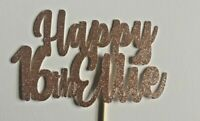 Custom Cake Topper Happy 16th, 17th 18th  Any age Glitter ROSE GOLD Any Words