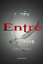 Entre o C?u e a Terra: Entre o Ceu e a Terra by Leonardo Rezende (2014,...