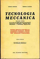 TECNOLOGIA MECCANICA VOLUME PRIMO di Carlo e Sergio Gaggia - Del Bianco 1963
