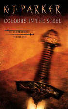 The Colours in the Steel, K. J. Parker
