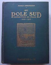 Au Pôle Sud. Expédition du Fram, 1910-1912 - R. Amundsen, 1913, illustré