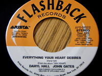 "DARYL HALL & JOHN OATES - EVERYTHING YOUR HEART DESIRES  7"" VINYL"