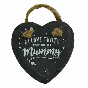 I Love That You're My Mummy Mini Heart Shaped Hanging Slate Plaque With Rope