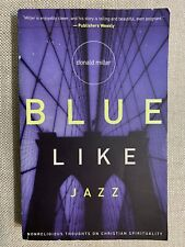 New ListingBlue Like Jazz: Nonreligious Thoughts on Christian Spirituality , Donald Miller