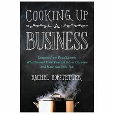 Cooking Up A Business: Lessons From Food Lovers Who Turned Their Passion Into...