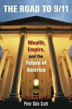 *NEW HARDCOVER*  The Road to 9/11: Wealth, Empire and the...... Peter Dale Scott