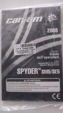 CAN AM SPYDER  GUIDA DELL'OPERATORE ROADSTER SM5 SE5 2009 OPERATOR GUIDE ITALIAN