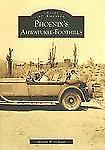 Phoenix's  Ahwatukee-Foothills (Images of America ), Martin W. Gibson, Good Book