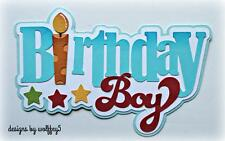 CRAFTECAFE BIRTHDAY BOY TITLE paper piecing premade scrapbook page die WOLFFEY5