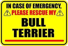 IN CASE OF EMERGENCY RESCUE MY BULL TERRIER STICKER