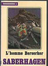 L'Homme berserker.Fred SABERHAGEN.Temps futurs SF17