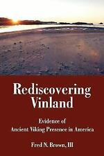 Rediscovering Vinland : Evidence of Ancient Viking Presence in America by I....