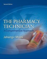 The Pharmacy Technician : A Comprehensive Approach by Jahangir Moini (2010,...