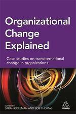 Organizational Change Explained: Case Studies on Transformational Change in Orga