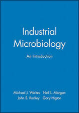 Industrial Microbiology: An Introduction by Waites, Michael J., Morgan, Neil L.